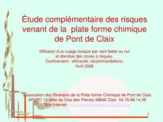 Association des Riverains de la Plate-forme Chimique de Pont de Claix AR2PC 13 allée du Clos des Pierres 38640 Claix  0