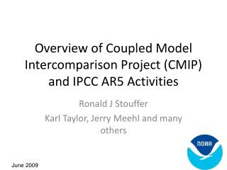 Overview of Coupled Model Intercomparison Project (CMIP) and IPCC AR5 Activities