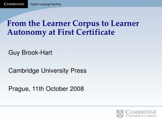 From the Learner Corpus to Learner Autonomy at First Certificate