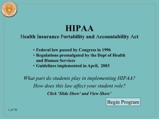 HIPAA H ealth  I nsurance  P ortability and  A ccountability  A ct