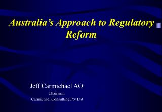 Australia�s Approach to Regulatory Reform