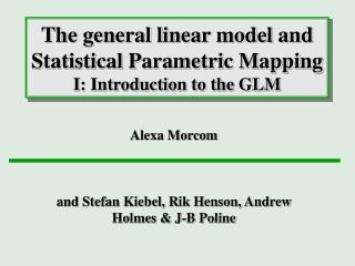 The general linear model and Statistical Parametric Mapping I: Introduction to the GLM