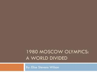 1980 Moscow Olympics: A World divided