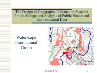 The Design of Geographic Information Systems for the Storage and Analysis of Public Health and Environmental Data