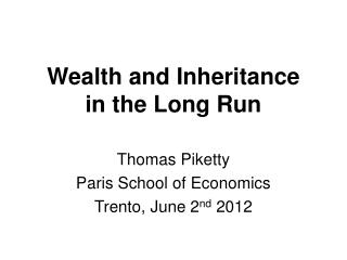 Wealth and Inheritance   in the Long Run