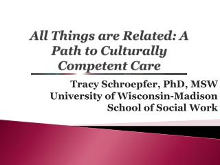 All Things are Related: A Path to Culturally Competent Care