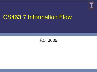 CS463.7 Information Flow