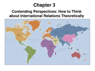 Contending Perspectives: How to Think about International Relations Theoretically