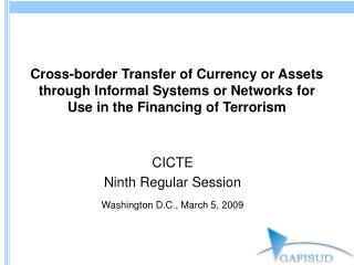 Cross-border Transfer of Currency or Assets through Informal Systems or Networks for Use in the Financing of Terrorism