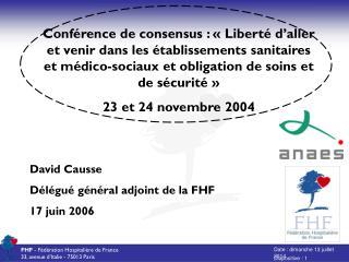 Conférence de consensus : «Liberté d'aller et venir dans les établissements sanitaires et médico-sociaux et obligation