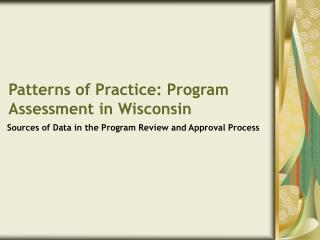 Patterns of Practice: Program Assessment in Wisconsin