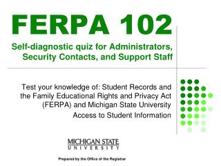 FERPA 102 Self-diagnostic quiz for Administrators, Security Contacts, and Support Staff