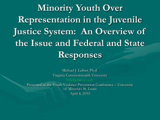 Minority Youth Over Representation in the Juvenile Justice System:  An Overview of the Issue and Federal and State Resp