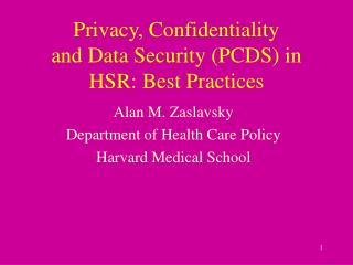 Privacy, Confidentiality  and Data Security (PCDS) in HSR: Best Practices