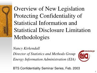 Overview of New Legislation Protecting Confidentiality of Statistical Information and Statistical Disclosure Limitation