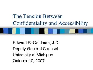 The Tension Between Confidentiality and Accessibility