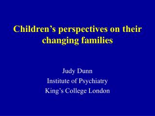 Children's perspectives on their changing families