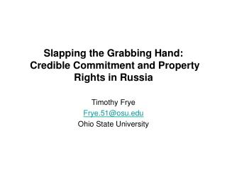 Slapping the Grabbing Hand:  Credible Commitment and Property Rights in Russia