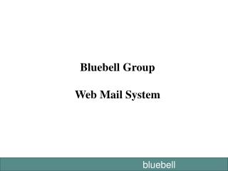 Bluebell Group Web Mail System
