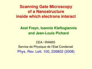 Scanning Gate Microscopy  of a Nanostructure  inside which electrons interact