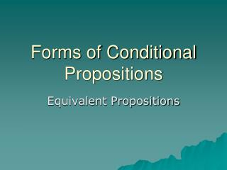 Forms of Conditional Propositions
