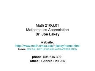 Math 210G.01 Mathematics Appreciation Dr. Joe Lakey