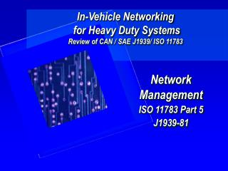In-Vehicle Networking  for Heavy Duty Systems Review of CAN / SAE J1939/ ISO 11783