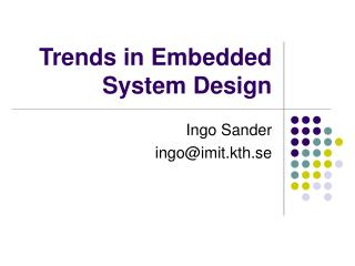 Trends in Embedded System Design