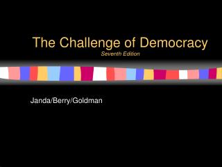 The Challenge of Democracy Seventh Edition