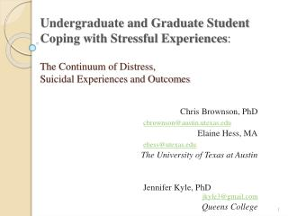 Undergraduate and Graduate Student  Coping with Stressful Experiences : The Continuum of Distress,  Suicidal Experience