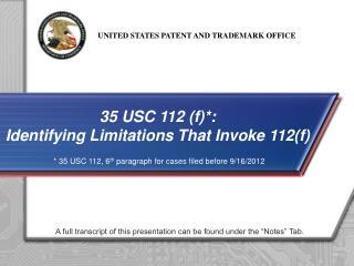 35 USC 112 (f)*: Identifying Limitations That Invoke 112(f)