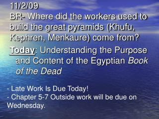11/2/09 BR- Where did the workers used to build the great pyramids (Khufu, Kephren, Menkaure) come from?