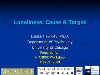 Loneliness: Cause & Target