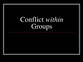 Conflict  within  Groups