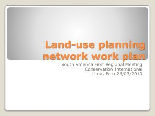 Land-use planning network work plan