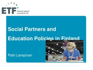 Social Partners and  Education Policies in Finland Petri Lempinen		   Astana 18.4.2012.