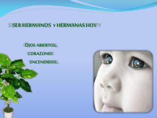 SER HERMANOS  y HERMANAS HOY