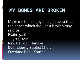 My Bones are broken