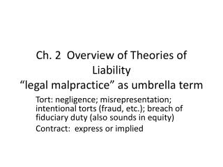 "Ch. 2  Overview of Theories of Liability ""legal malpractice"" as umbrella term"