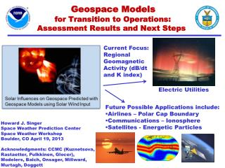 Geospace Models  for Transition to Operations:  Assessment Results and Next Steps