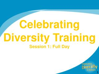 Celebrating Diversity Training Session 1: Full Day