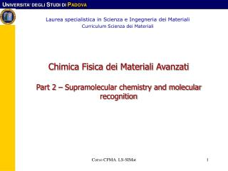 Chimica Fisica dei Materiali Avanzati Part 2 – Supramolecular chemistry and molecular recognition