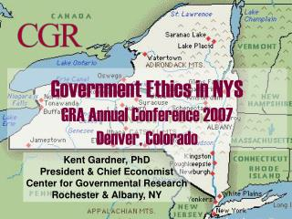 Government Ethics in NYS GRA Annual Conference 2007 Denver, Colorado