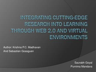 Integrating Cutting-edge Research into Learning through Web 2.0 and Virtual Environments