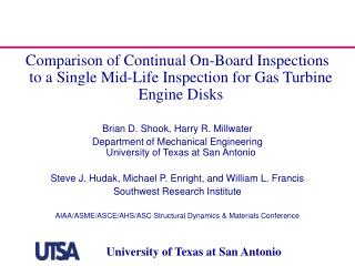 Comparison of Continual On-Board Inspections to a Single Mid-Life Inspection for Gas Turbine Engine Disks Brian D. Shoo