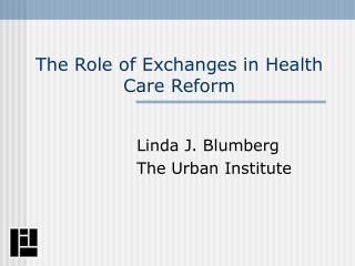 The Role of Exchanges in Health Care Reform