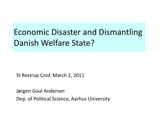 Economic Disaster and Dismantling Danish Welfare State?