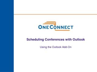 Scheduling Conferences with Outlook Using the Outlook Add-On