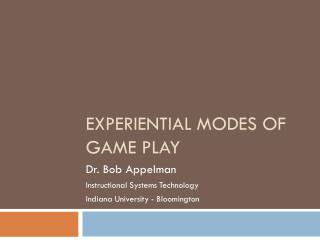 Experiential Modes of Game Play