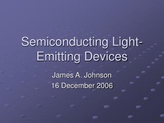 Semiconducting Light-Emitting Devices